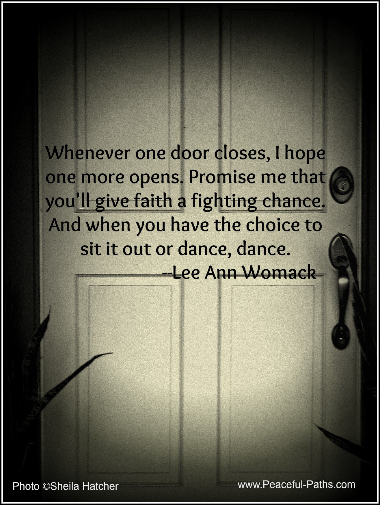 Whenever one door closes & Whenever one door closes I hope one more opens. |